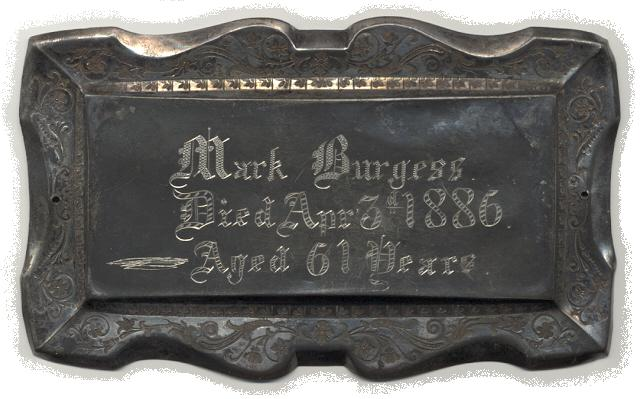 The Free Genealogy Death Record on the Coffin Plate of Mark Burgess 1825 ~ 1886