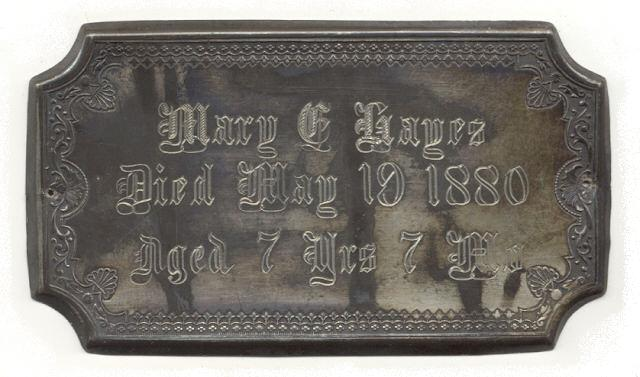 The Free Genealogy Death Record on the Coffin Plate of Mary E Hayes 1873 ~ 1880